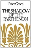 The Shadow of the Parthenon, Green, Peter, 0520255070