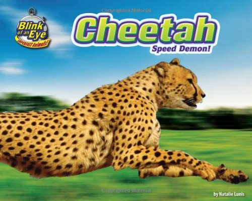 Cheetah: Speed Demon! (Blink of an Eye: Superfast Animals)