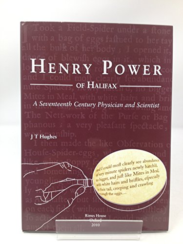 Henry Power of Halifax: A Seventeenth-Century Physician and Scientist