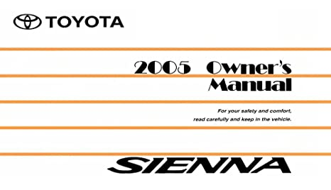 amazon com 2005 toyota sienna owners manual user guide reference rh amazon com 2005 toyota sienna service manual 2005 toyota sienna owners manual pdf