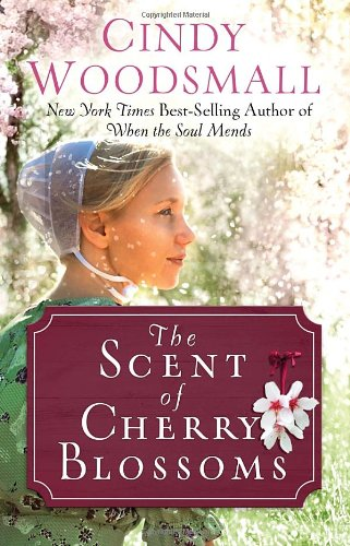 The Scent of Cherry Blossoms: A Romance from the Heart of Amish Country - Old Orchard House