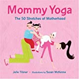Mommy Yoga, Julie Tilsner, 1587612542