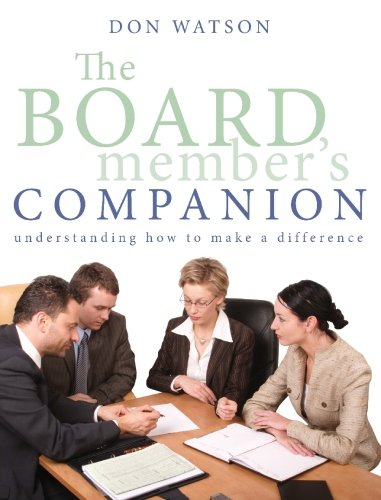 The Board Member's Companion: Understanding How to Make a Difference
