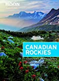 img - for Moon Canadian Rockies: Including Banff & Jasper National Parks (Moon Handbooks) book / textbook / text book