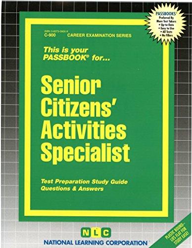 (Senior Citizens Activities Specialist (Career Examination Series : C-900))