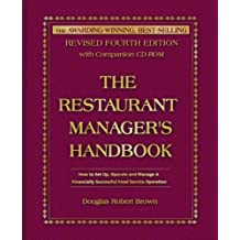The Restaurant Manager's Handbook: How to Set Up, Operate, and Manage a Financially Successful Food Service Operation: With Companion CD-ROM