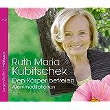 Den Körper befreien (CD): Atemmeditationen