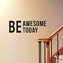 Vinyl Wall Decals Quotes,Removable Word Quotes,Be Awesome Today Wall Mural Home Decor by Delma?