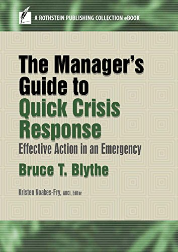 The Manager's Guide to Quick Crisis Response: Effective Action in an Emergency (A Rothstein Publishing Collection eBook) (Best Crisis Management Examples)