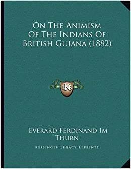 Book On The Animism Of The Indians Of British Guiana (1882)