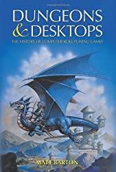 Dungeons and Desktops: The History of Computer Role-Playing Games by Matt Barton (2008-02-22)