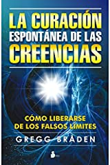 CURACION ESPONTANEA DE LAS CREENCIAS (2013) (Spanish Edition) Kindle Edition