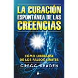 CURACION ESPONTANEA DE LAS CREENCIAS (2013) (Spanish Edition)