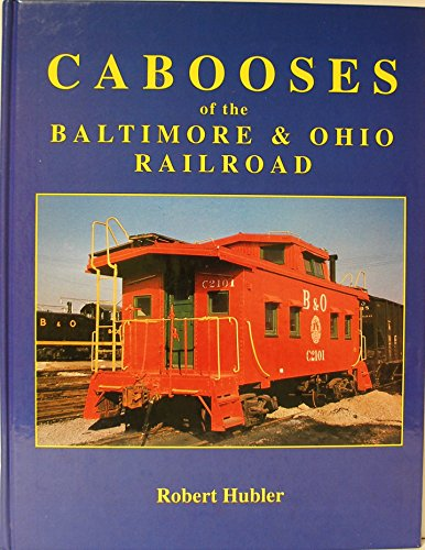 Cabooses of the Baltimore & Ohio Railroad (Baltimore And Ohio Railroad)