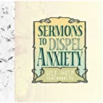 Sermons to Dispel Anxiety | Ralph Waldo Emerson,Charles Kingsley,James Martineau, more