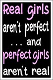 """perfect christmas wall decals Spitzy's Real Girls aren't Perfect and Perfect Girls aren't Real - Motivational Girly Poster (12"""" x 18"""" Dimensions Include a White .5"""" Border)"""