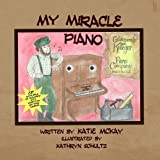 My Miracle Piano, Katie McKay, 1482614863