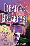 Dead and Breakfast: A Merry Ghost Inn Mystery