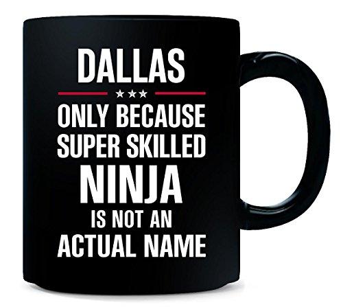 Gift For A Super Skilled Ninja Dallas Name - Mug -