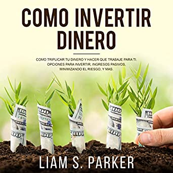 Amazon.com: Como Invertir Dinero [How to Invest Money]: Cómo ...