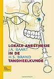 Lokale Anesthesie in de Tandheelkunde, Baart, J. A. and Brand, H. S., 9031346942