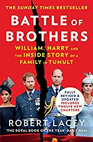 Battle of Brothers: The true story of the royal family in crisis – UPDATED WITH 12 NEW CHAPTERS: William, Harr