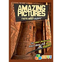 Amazing Pictures and Facts About Egypt: The Most Amazing Fact Book for Kids About Egypt