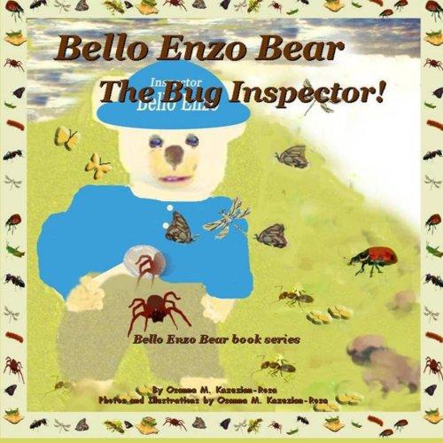 Bello Enzo Bear The Bug Inspector! (Bello Enzo Bear book series)