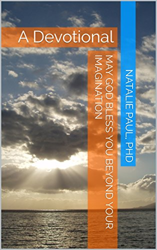 May God Bless You Beyond Your Imagination: A Devotional (A Women's Devotional Series Book 1)