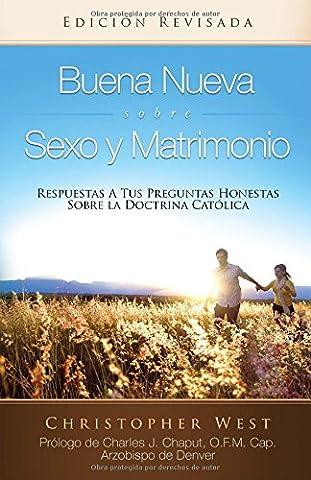 Buena Nueva Sobre Sexo y Matrimonio (Good News About Sex & Marrige) (Spanish Edition) (Sexo And The City)