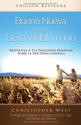 Buena Nueva Sobre Sexo y Matrimonio (Good News About Sex & Marrige) (Spanish Edition) [Christopher West] (Tapa Blanda)
