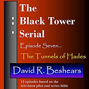 The Black Tower - Episode Seven - The Tunnels of Hades (The Black Tower Serial Book 7) Audiobook