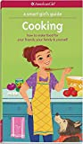 img - for A Smart Girl's Guide: Cooking: How to Make Food for Your Friends, Your Family & Yourself (Smart Girl's Guides) book / textbook / text book