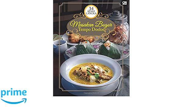 34 Resep Langka Masakan Bogor Tempo Doeloe Indonesian Edition