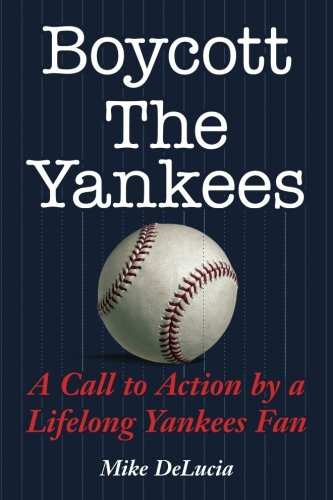 Boycott The Yankees: A Call to Action by a Lifelong Yankees Fan