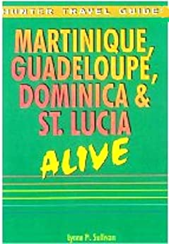 `DOCX` Martinique, Guadeloupe, Dominica & St. Lucia (Alive Guides). puede agencies mayoria Includes Calle protesta