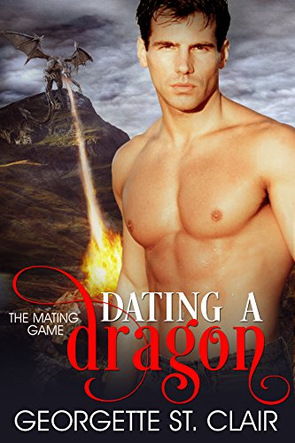 Dating A Dragon (The Mating Game Book 2) by [St. Clair, Georgette]