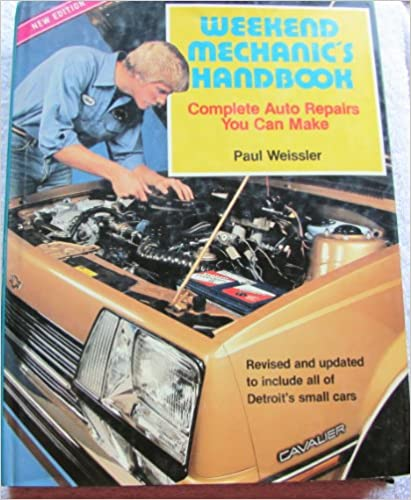 Book Weekend Mechanic's Handbook: Complete Auto Repair s You Can Make.