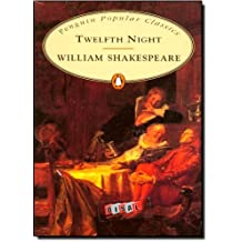 Twelfth Night: Or,what You Will (Penguin Popular Classics) by William Shakespeare (2007-01-25)