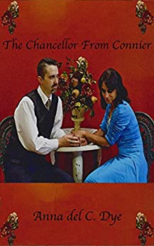 The Chancellor From Connier by [Dye, Anna del C.]