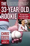 The 33-Year-Old Rookie, Chris Coste, 0345507037