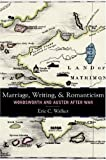 Marriage, Writing, and Romanticism, Eric C. Walker, 0804760926