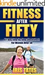 Fitness After Fifty: A 7-Day Step-by-...