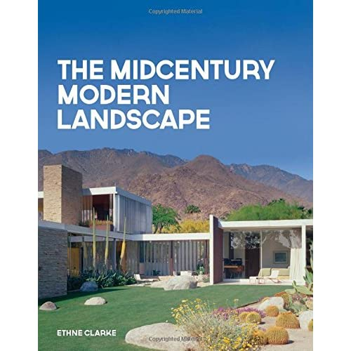 The Midcentury Modern Landscape: Ethne Clarke: 9781423645801: Amazon.com:  Books - The Midcentury Modern Landscape: Ethne Clarke: 9781423645801: Amazon