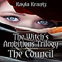The Council: Witch's Ambitions Trilogy, Book 1 Audiobook by Kayla Krantz Narrated by Lynn Norris
