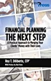 img - for Financial Planning: The Next Step: A Practical Approach to Merging Your Clients' Money with Their Lives by CFP Roy T. Diliberto (2006-08-07) book / textbook / text book