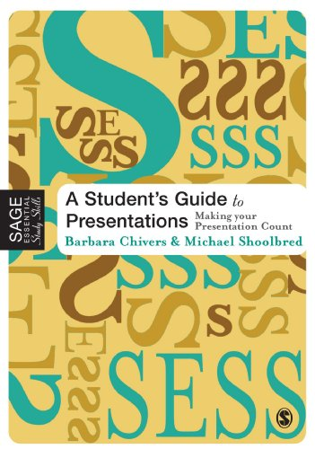 (A Student's Guide to Presentations: Making your Presentation Count (SAGE Essential Study Skills Series))