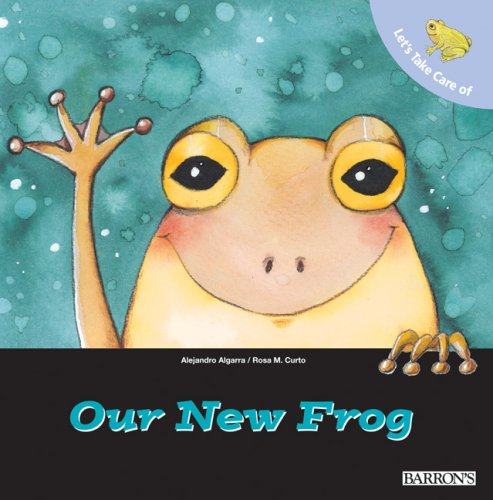 Let's Take Care of Our New Frog (Let's Take Care of (Whites Tree Frog Care)