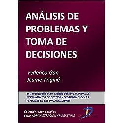 Análisis de problemas y toma de decisiones (Este capítulo pertenece al libro Manual de instrumentos de gestión y desarrollo de las personas en las organizaciones)