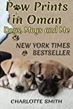 Paw Prints in Oman: Dogs, Mogs and Me (Volume 1)